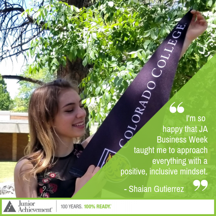 "Young woman holding a Colorado College flag. Quotation says, ""I'm so happy that JA Business Week taught me to approach everything with a positive, inclusive mindset."""
